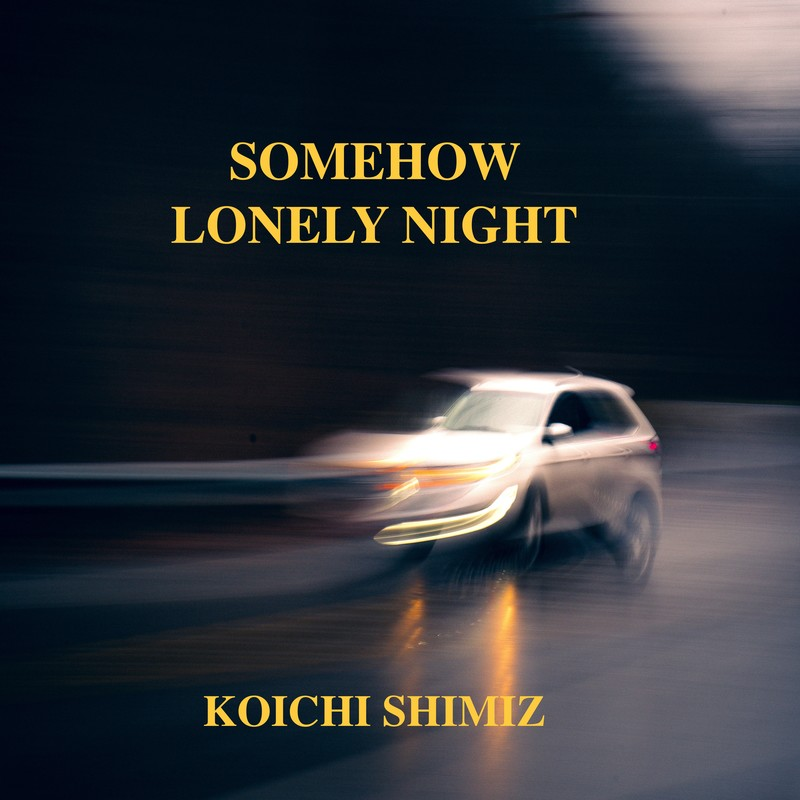 SOMEHOW LONELY NIGHT