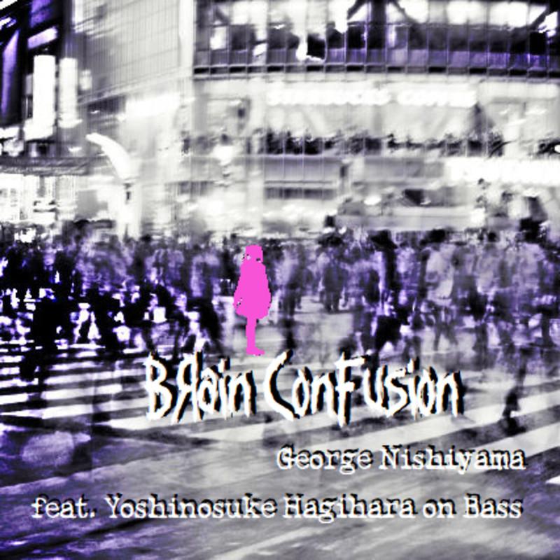 Brain Confusion (feat. Yoshinosuke Hagihara)