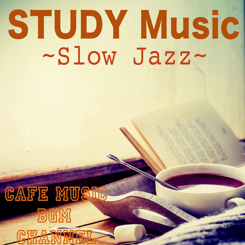 STUDY Music ~Slow Jazz~