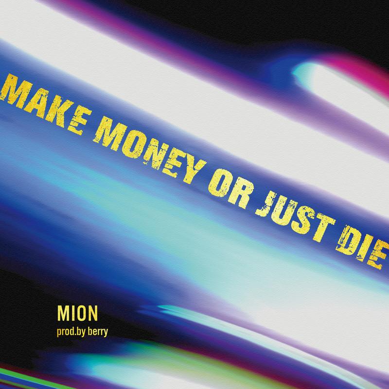 MAKE MONEY OR JUST DIE