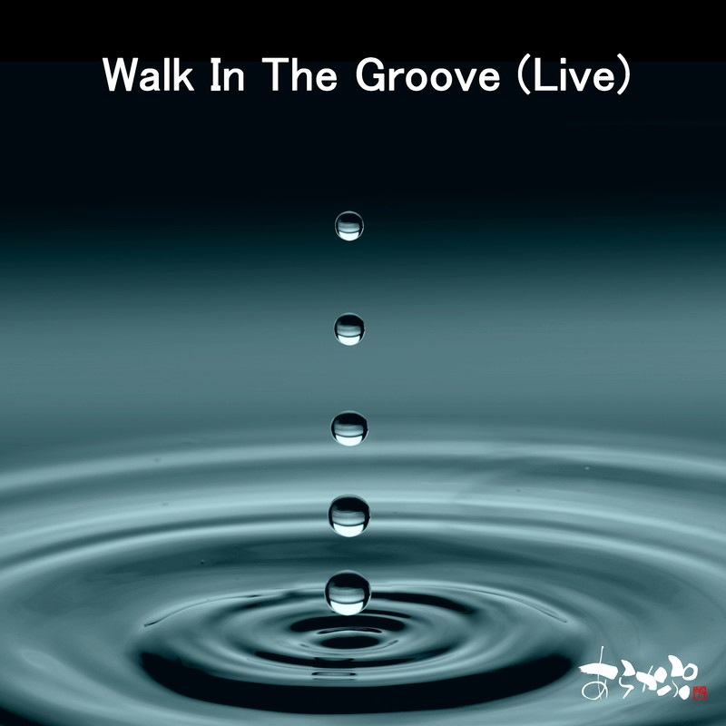 Walk In The Groove (Live at Ivy, 東京, 2020)