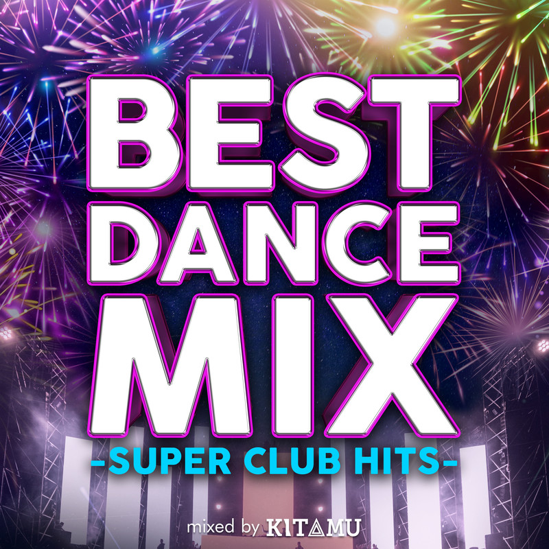 BEST DANCE MIX -SUPER CLUB HITS- mixed by DJ KITAMU