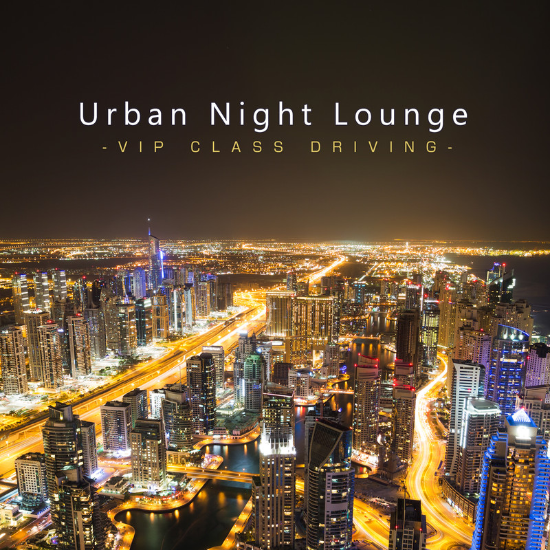 Urban Night Lounge -VIP CLASS DRIVING-