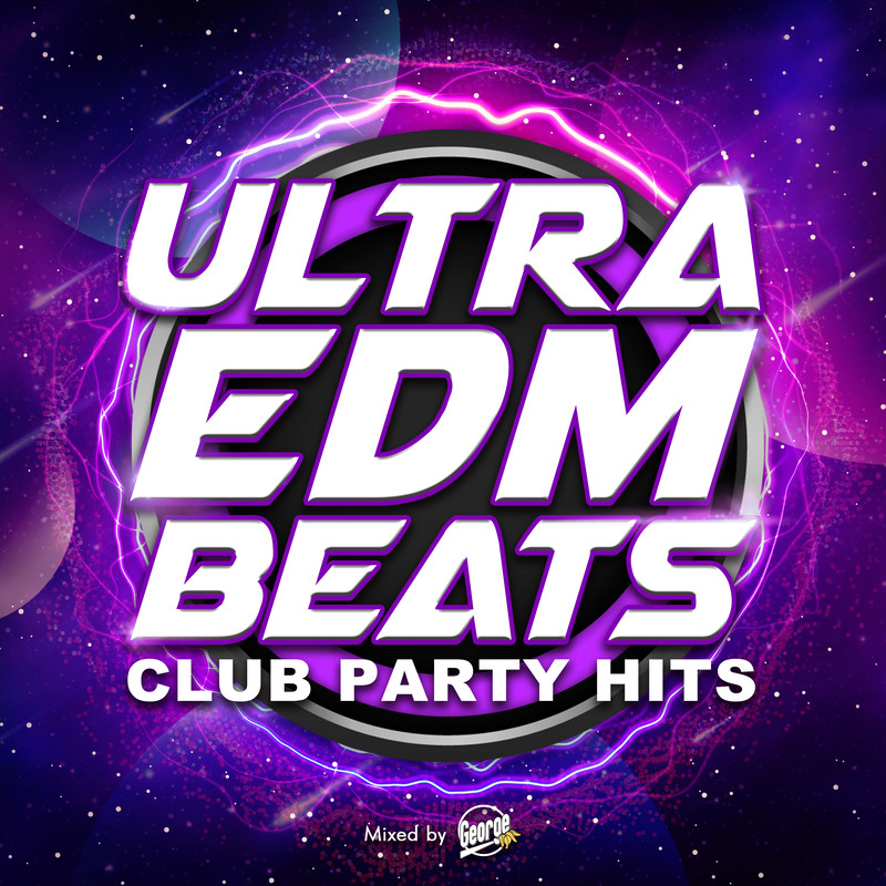 ULTRA EDM BEATS -CLUB PARTY HITS- mixed by DJ George