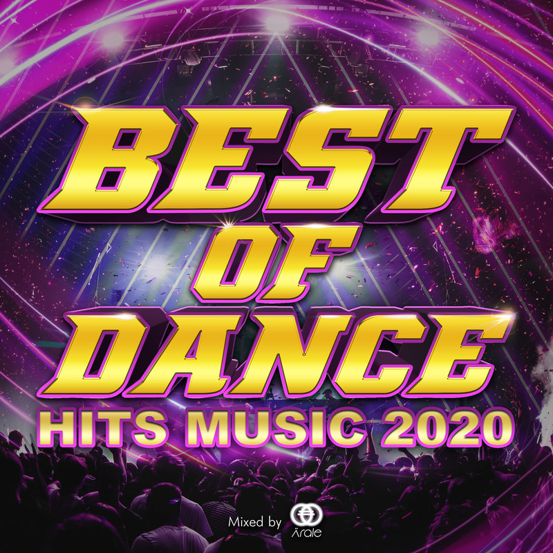 BEST OF DANCE -HITS MUSIC 2020- mixed by DJ Arale