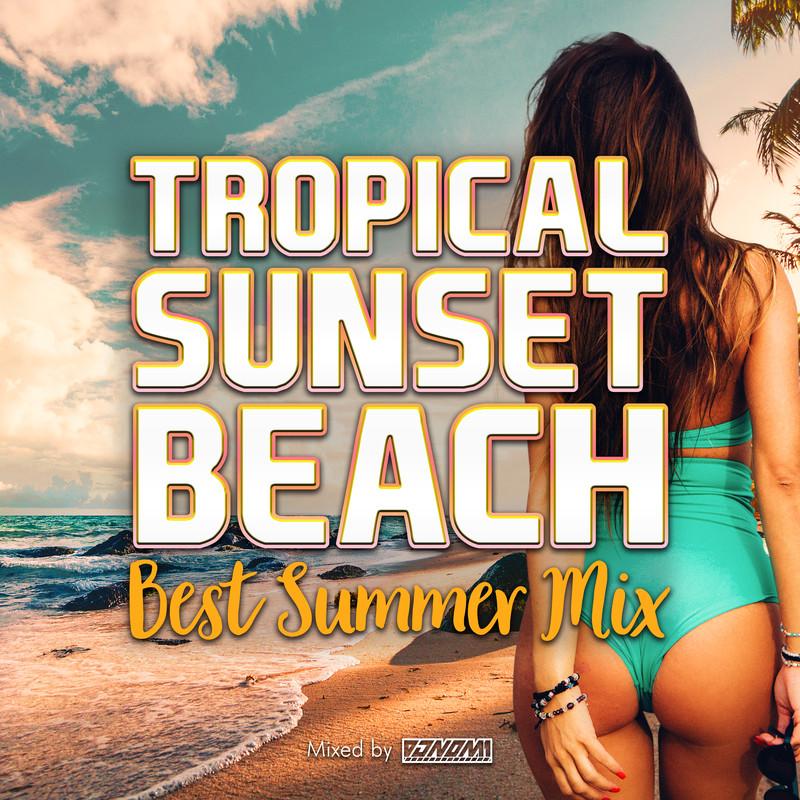 TROPICAL SUNSET BEACH -BEST SUMMER MIX- mixed by DJ NOMA (DJ MIX)