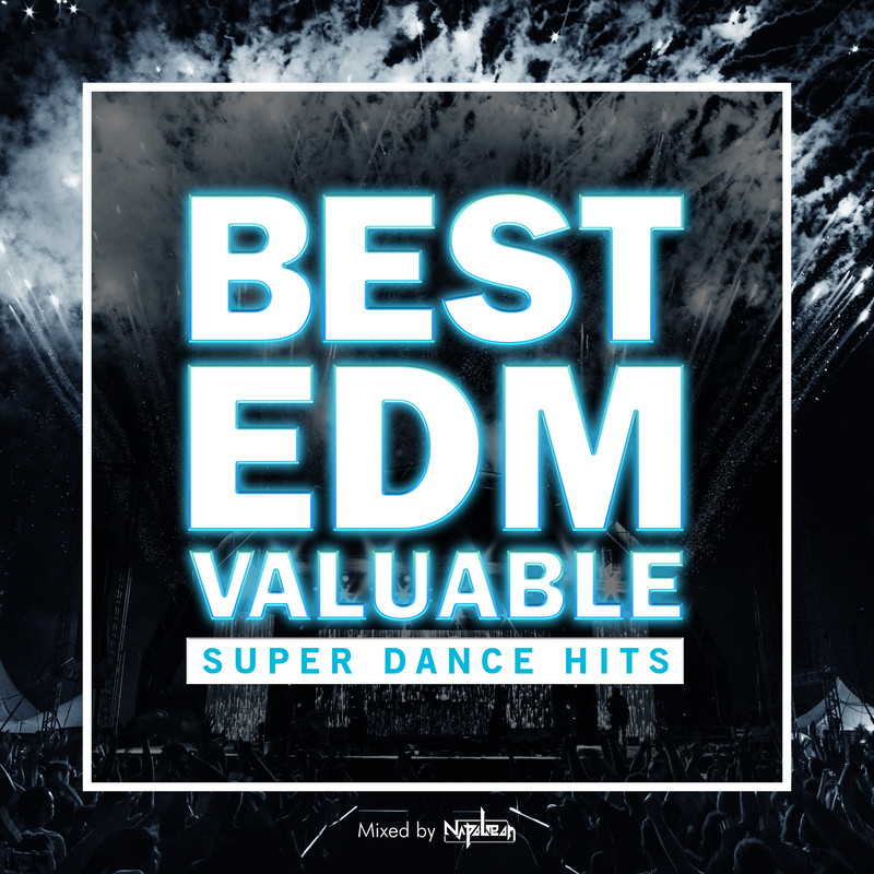 BEST EDM VALUABLE -SUPER DANCE HITS- mixed by NAPOLEON (DJ MIX)