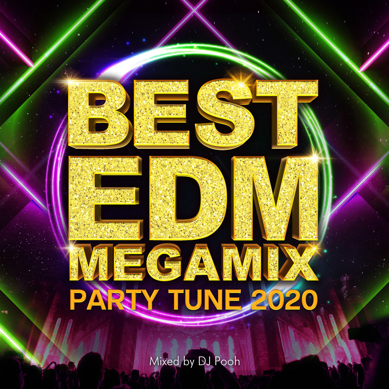 BEST EDM MEGAMIX -PARTY TUNE 2020- mixed by DJ Pooh (DJ MIX)