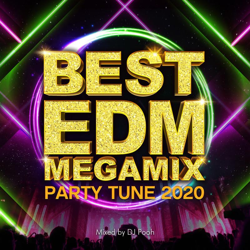 BEST EDM MEGAMIX -PARTY TUNE 2020- mixed by DJ Pooh (DJ MIX)