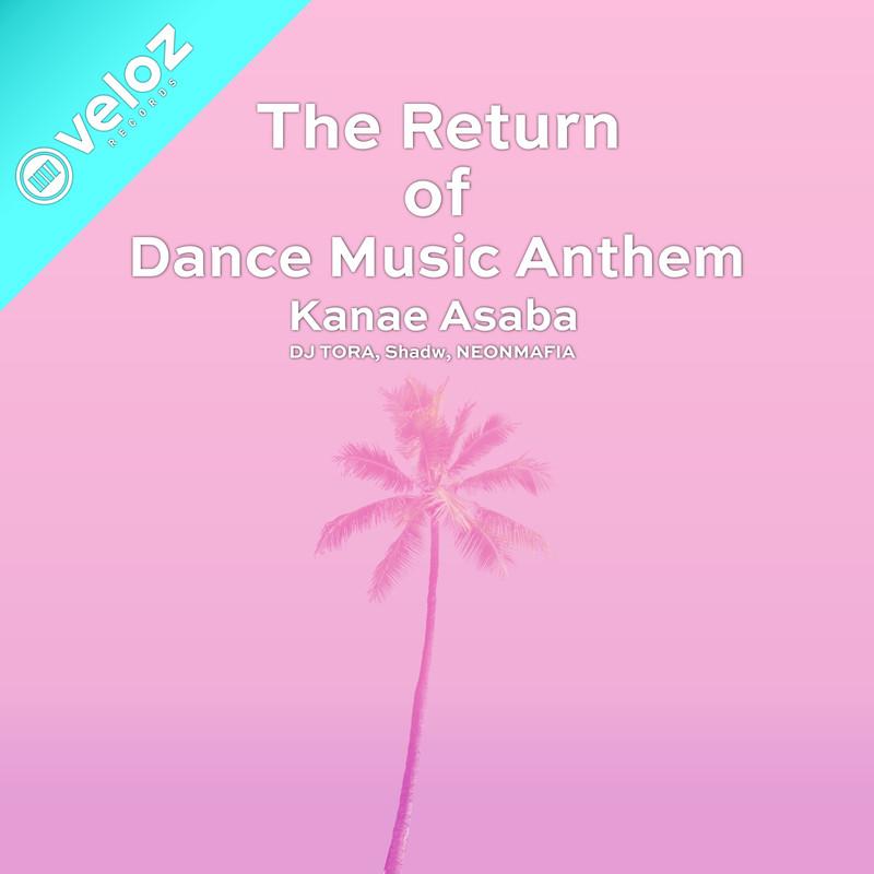 The Return Of Dance Music Anthem