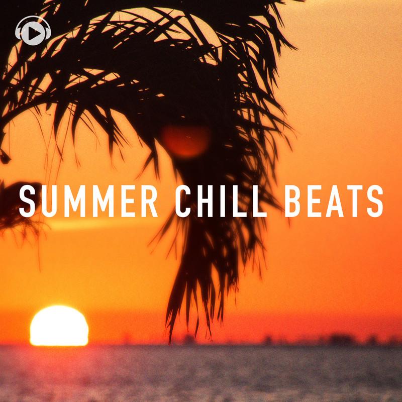 Summer Chill Beats -夏に聴きたいおしゃれリラックスBGM-