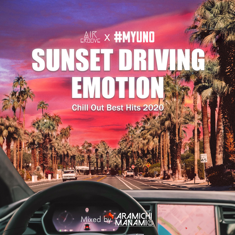 SUNSET DRIVING EMOTION -Chill Out Best Hits 2020- mixed by DJ ARAMICHI MANAMI (DJ MIX)