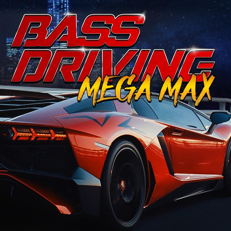 BASS DRIVING -MEGA MAX-