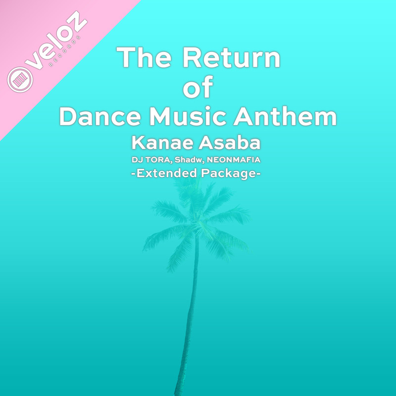 The Return Of Dance Music Anthem -Extended Package-
