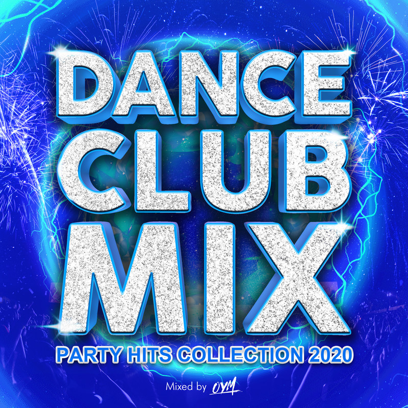 DANCE CLUB MIX -PARTY HITS COLLECTION 2020- mixed by DJ OYM (DJ MIX)