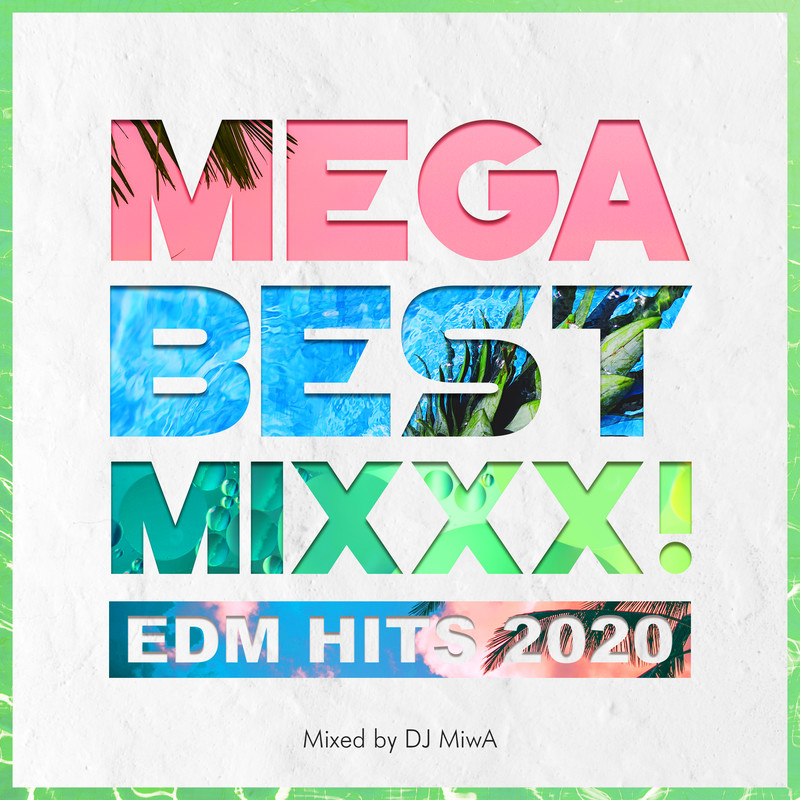 MEGA BEST MIXXX! -EDM HITS 2020- mixed by DJ MiwA (DJ MIX)