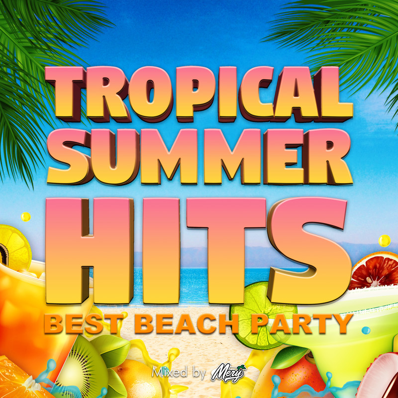 TROPICAL SUMMER HITS -BEST BEACH PARTY- mixed by DJ Mery (DJ MIX)