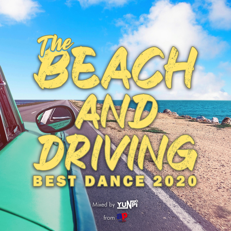 THE BEACH AND DRIVING -BEST DANCE 2020- mixed by DJ YUNPI (DJ MIX)