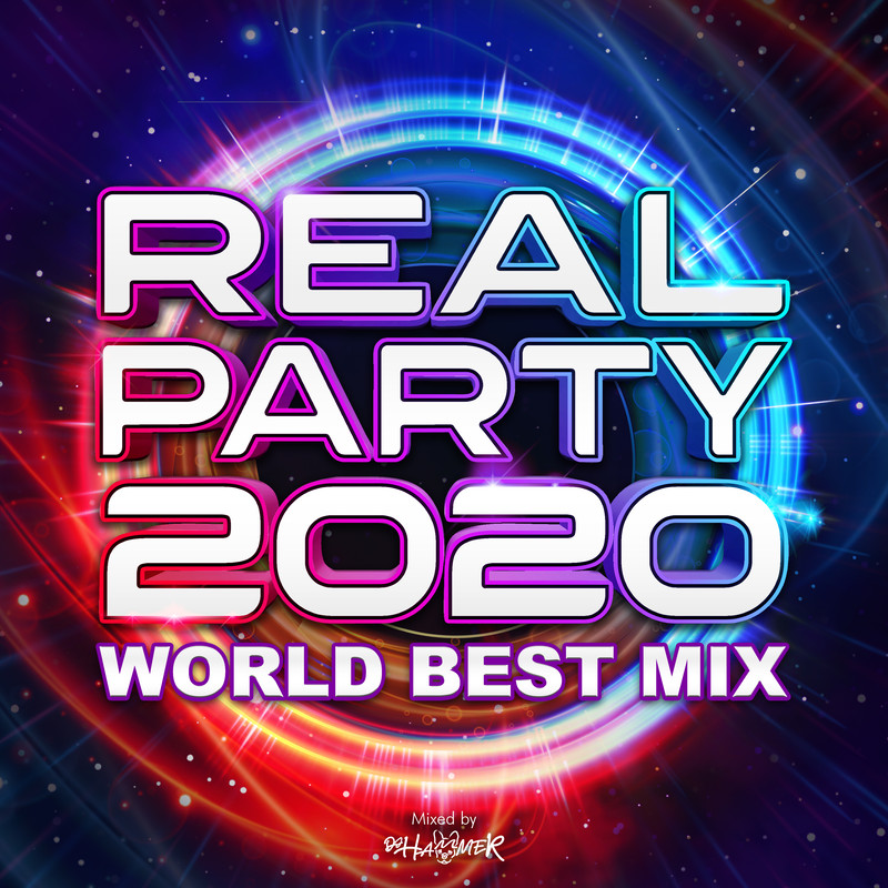 REAL PARTY 2020 -WORLD BEST MIX- mixed by DJ HAMMER (DJ MIX)