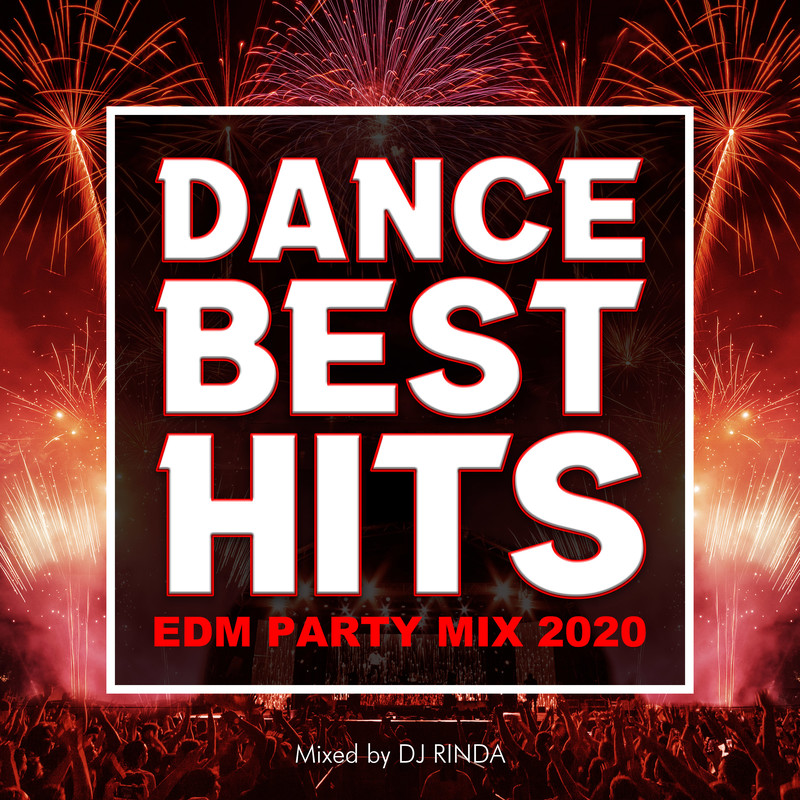 DANCE BEST HITS -EDM PARTY MIX 2020- mixed by DJ RINDA (DJ MIX)