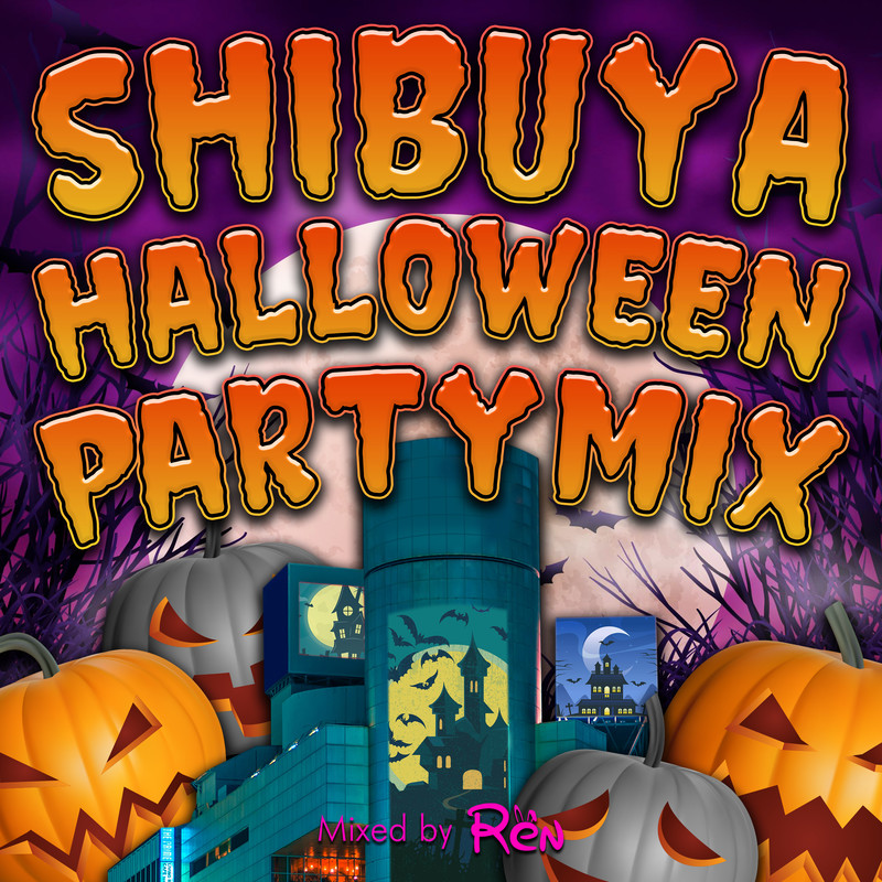 SHIBUYA HALLOWEEN PARTY MIX mixed by DJ 恋 (DJ MIX)