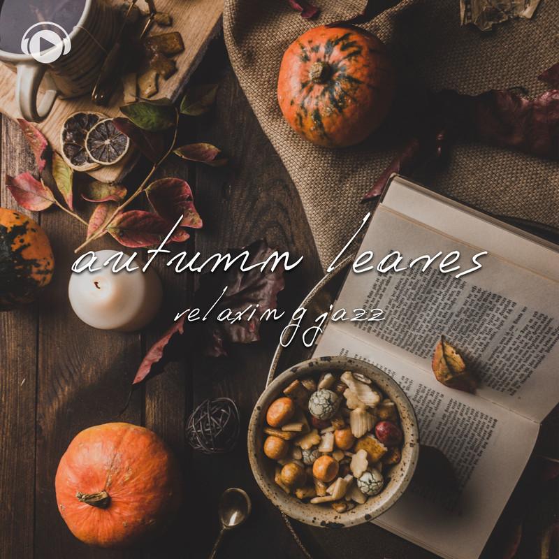 autumn leaves -ゆったり優雅に楽しむジャズピアノ-