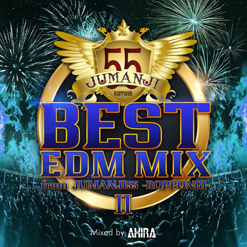 BEST EDM MIX 2020 Ⅱ from JUMANJI55 -ROPPONGI- mixed by DJ AKIRA (DJ MIX)