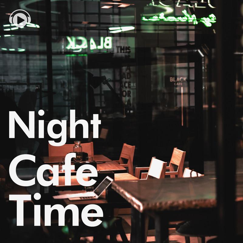 ナイト・カフェ・タイム -アコーステックでゆっくり夜に聴きたい至福の時間-
