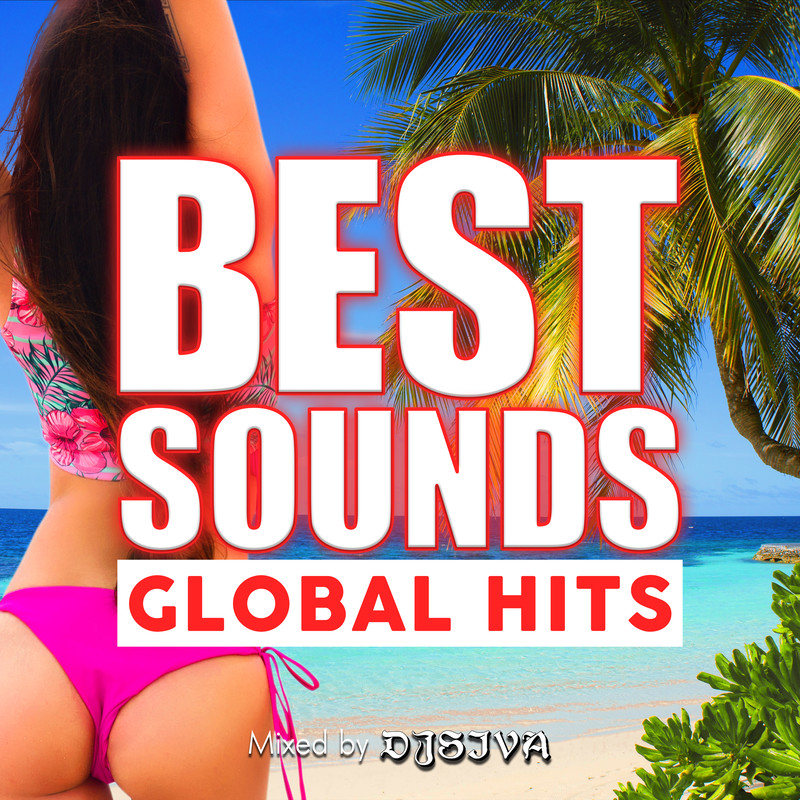 Best Sounds -Global Hits- mixed by DJ SIVA (DJ MIX)