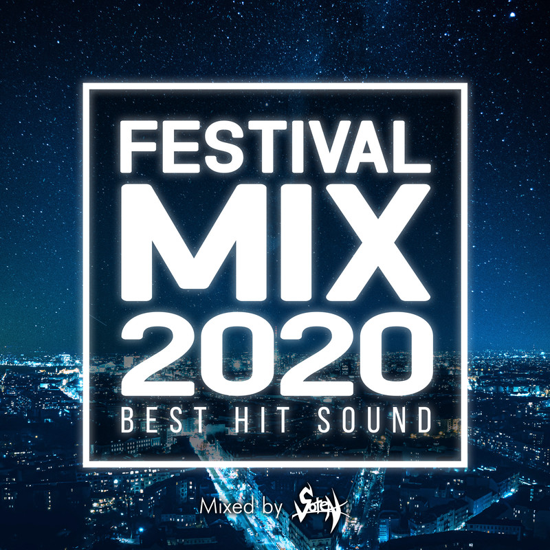 FESTIVAL MIX 2020 -BEST HIT SOUND- mixed by Soten (DJ MIX)