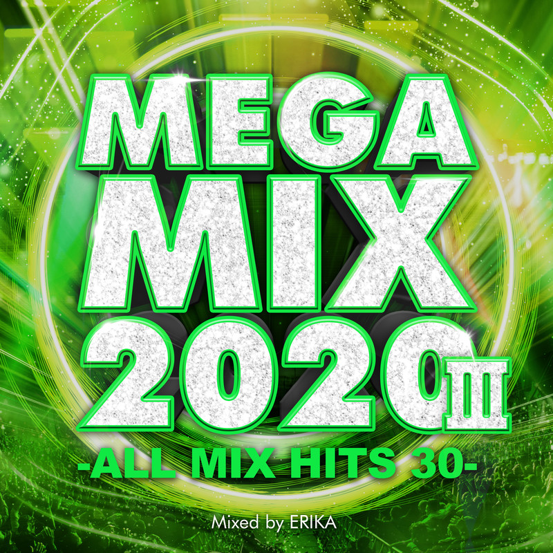 MEGA MIX 2020 Ⅲ -ALL MIX HITS 30- mixed by ERIKA (DJ MIX)