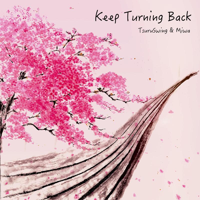 Keep Turning Back