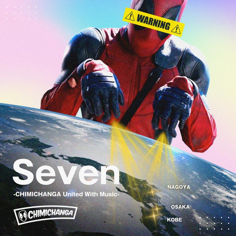 Seven -CHIMICHANGA United With Music-