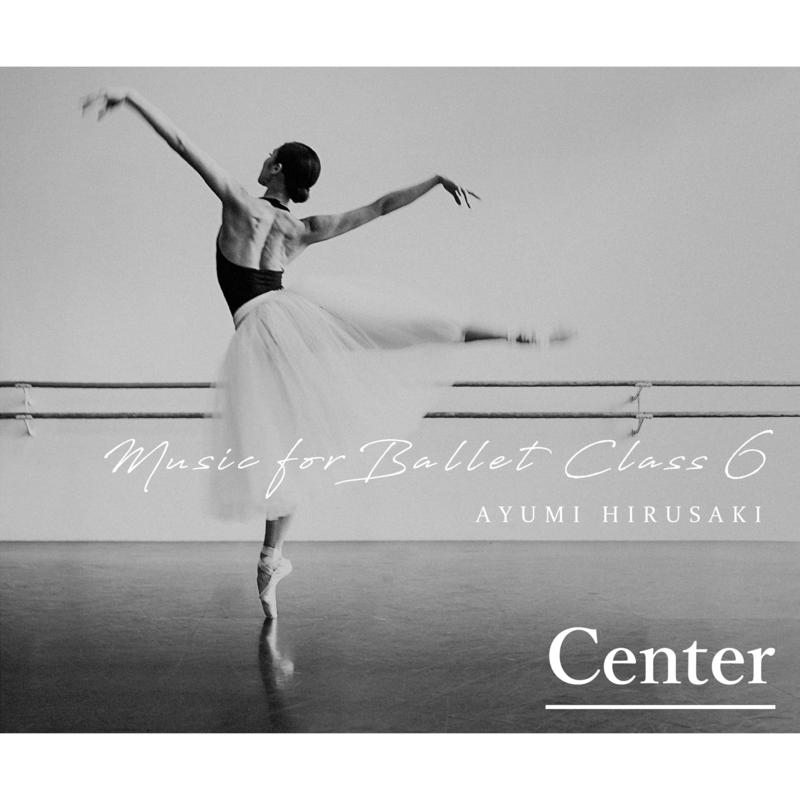 Music for Ballet Class 6 (Center)