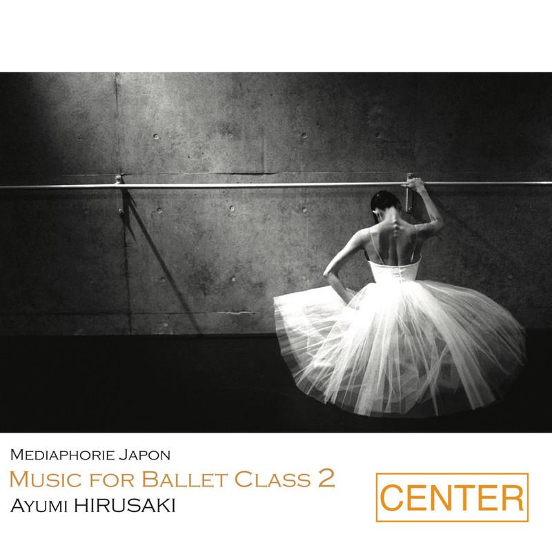 Music for Ballet Class 2 Center