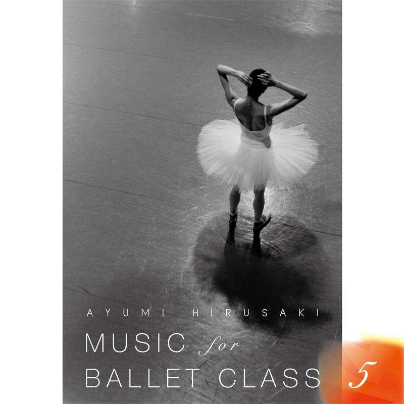 Music for Ballet Class 5