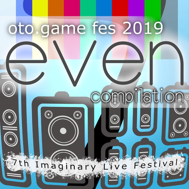 音亀フェス2019-EVEN-Compilation