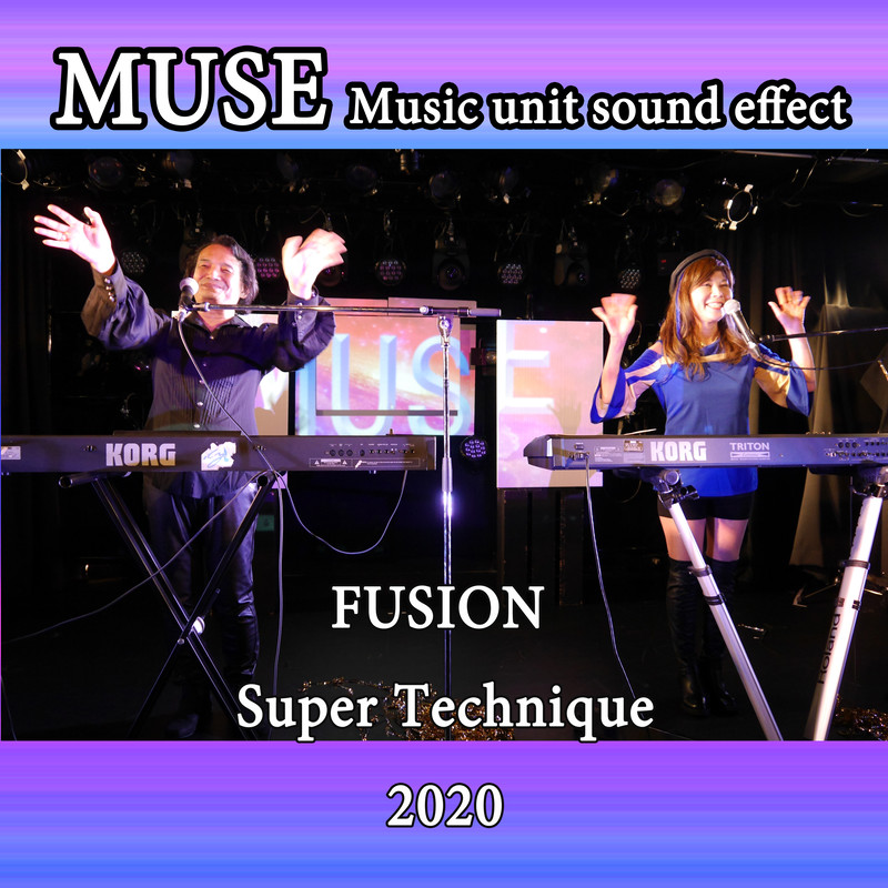 MUSE FUSION Super Technique 2020