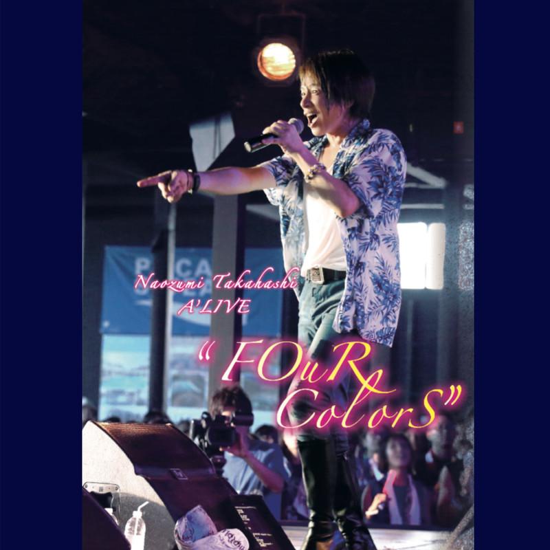"""Naozumi Takahashi A'LIVE """"FOuR ColorS"""""""