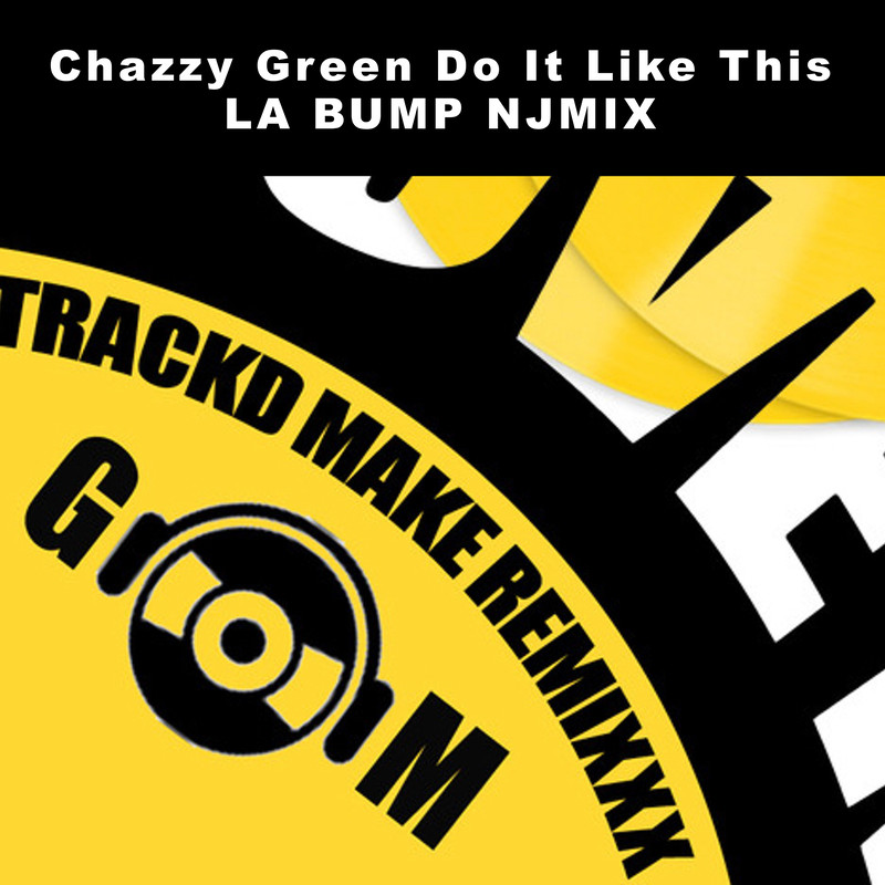 Do It Like This (LA BUMP Remix) [feat. Chazzy Green]