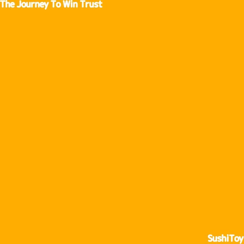 The Journey To Win Trust