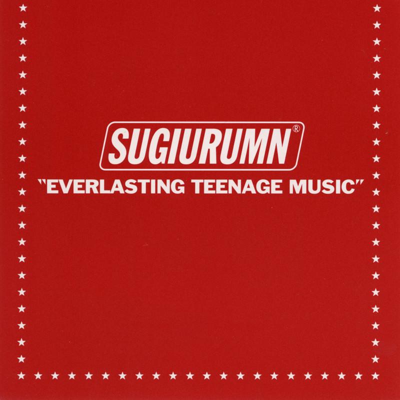 EVERLASTING TEENAGE MUSIC