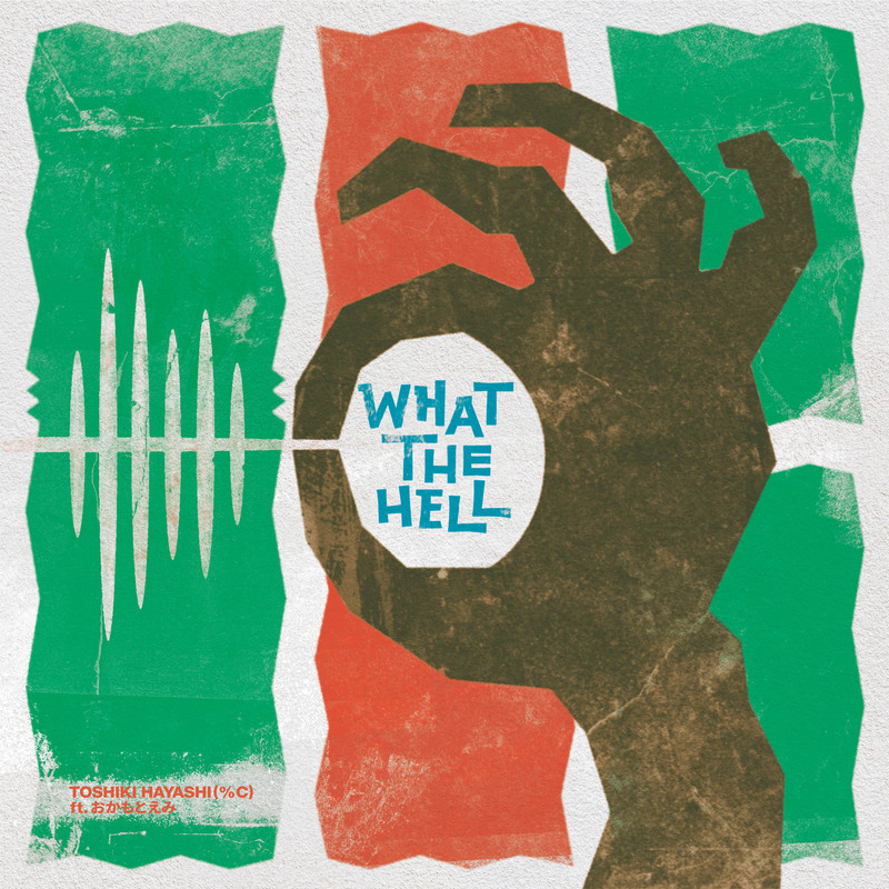 What the Hell (feat. おかもとえみ)