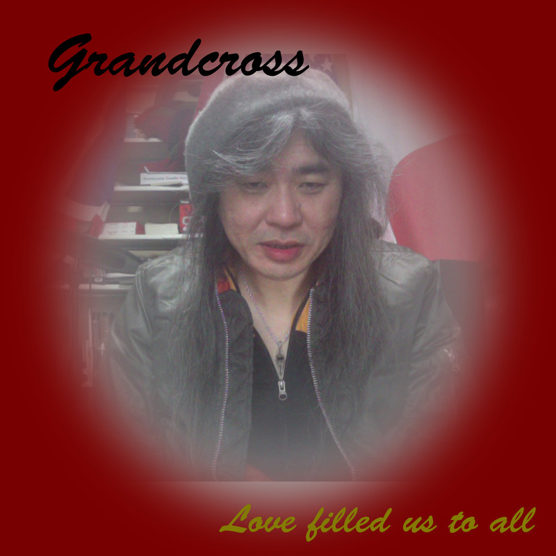 Love filled us to all (feat. Grandcross)
