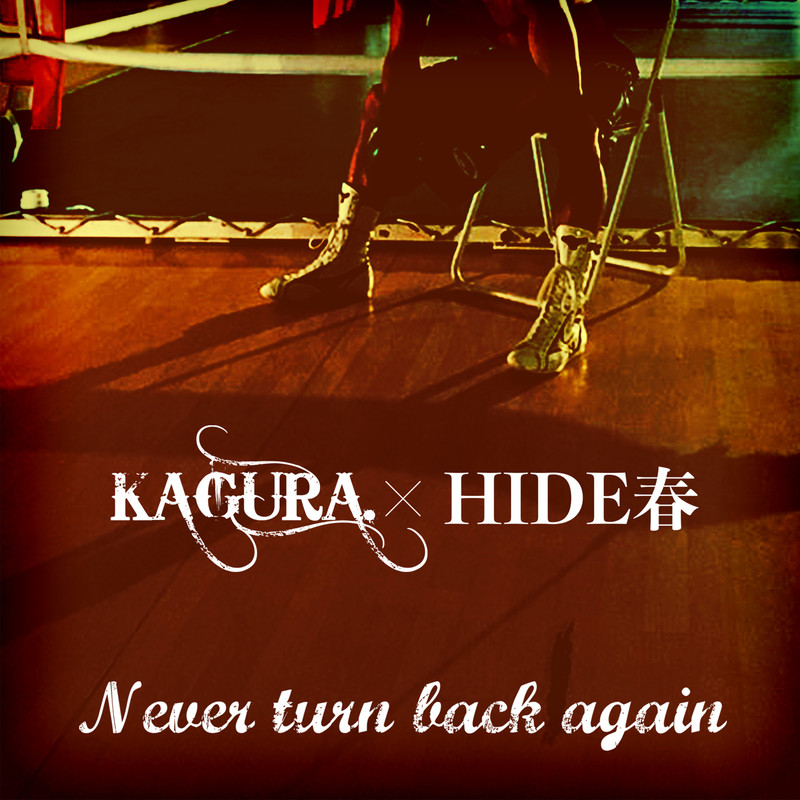 Never turn back again (feat. HIDE春)