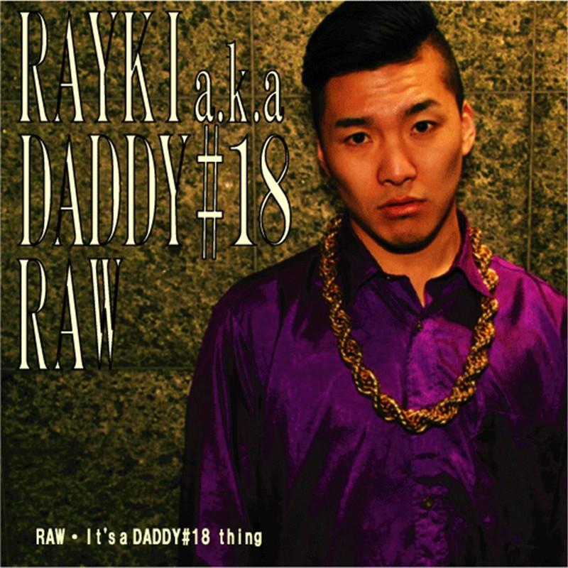 RAYKI a.k.a Daddy#18