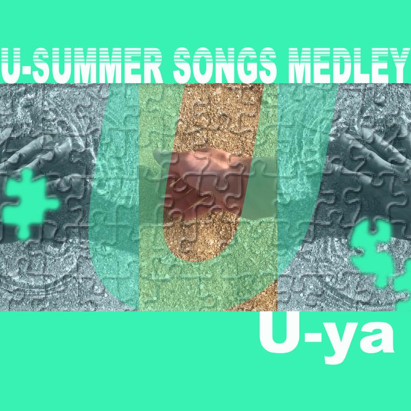 U-SUMMER SONGS MEDLEY