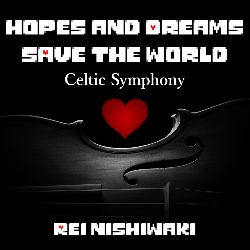 Hopes and Dreams / SAVE the World - (Celtic Symphony Cover)