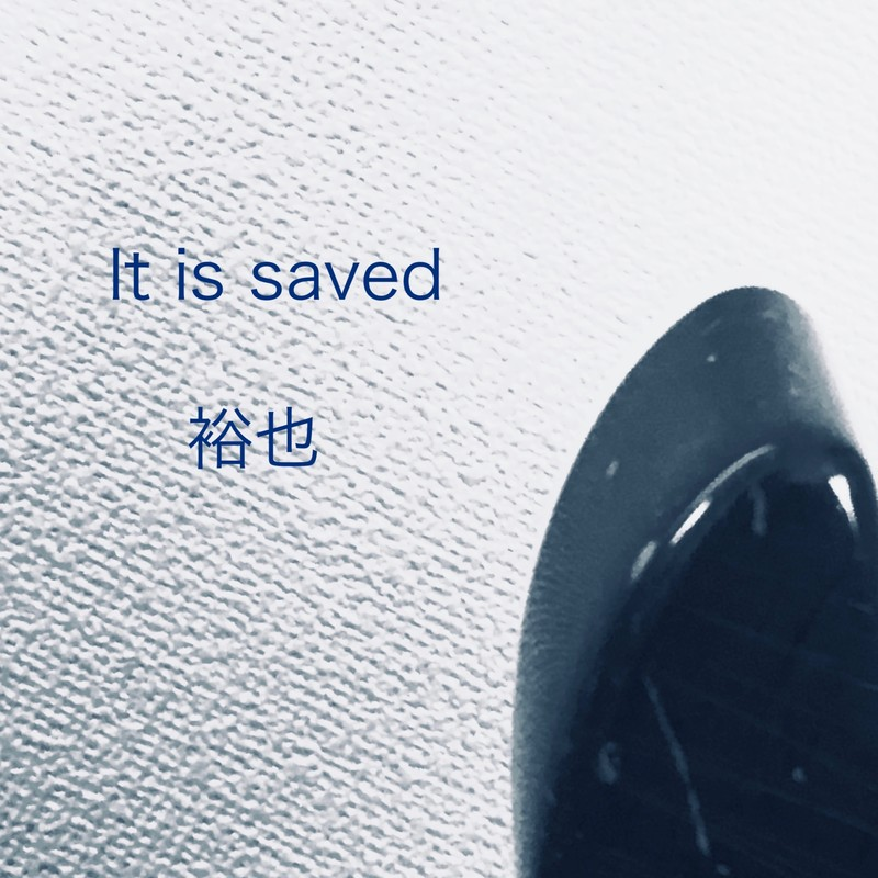 It is saved