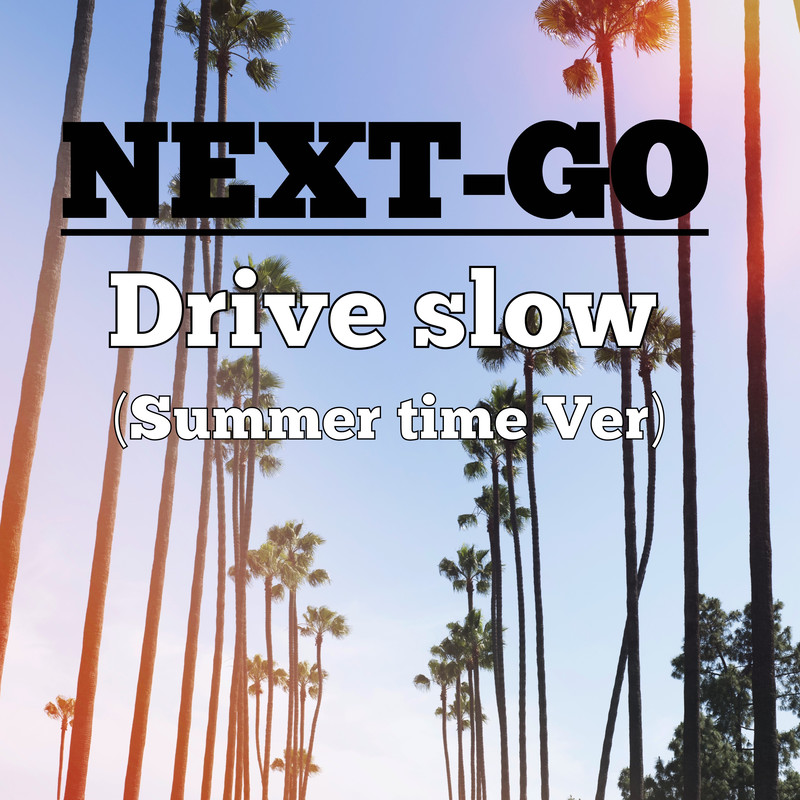 Drive slow (Summer time Ver)